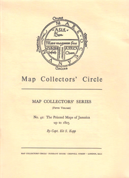 KAPP, Kit S., 1926-2013 : THE PRINTED MAPS OF JAMAICA UP TO 1825.
