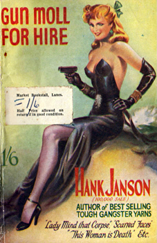 """JANSON, Hank"" – [FRANCES, Stephen Daniel, 1917-1989] : GUN MOLL FOR HIRE."