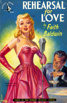 BALDWIN, Faith, 1893-1978 : REHEARSAL FOR LOVE.