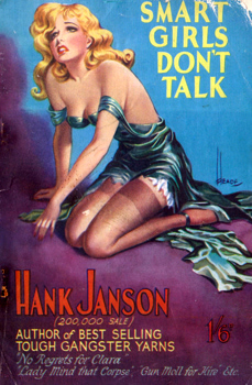 """JANSON, Hank"" – [FRANCES, Stephen Daniel, 1917-1989] : SMART GIRLS DON'T TALK."