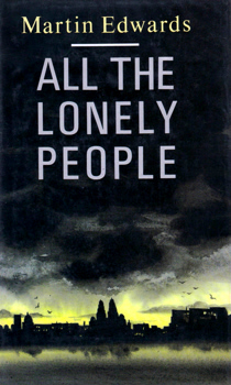 EDWARDS, Martin (Kenneth Martin), 1955- : ALL THE LONELY PEOPLE.