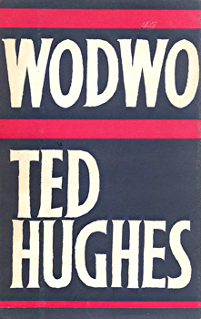 HUGHES, Ted (Edward James), 1930-1998 : WODWO.