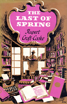 CROFT-COOKE, Rupert, 1903-1979 : THE LAST OF SPRING.