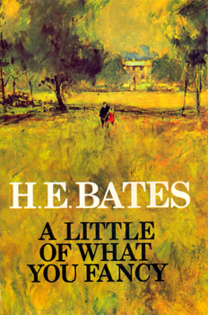 BATES, H.E. (Herbert Ernest), 1905-1974 : A LITTLE OF WHAT YOU FANCY.