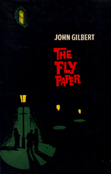 """GILBERT, John"" – [HARRISON, John Gilbert, 1912-2003] : THE FLY PAPER."