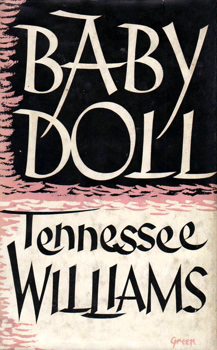 "WILLIAMS, ""Tennessee"" (Thomas Lanier), 1911-1983 : BABY DOLL : THE SCRIPT FOR THE FILM."