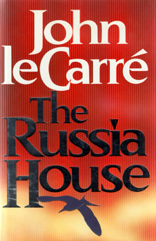 """LE CARRÉ, John� – [CORNWELL, David John Moore, 1931- ] : THE RUSSIA HOUSE."