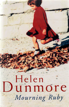 DUNMORE, Helen, 1952-2017 : MOURNING RUBY.