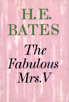 BATES, H.E. (Herbert Ernest), 1905-1974 : THE FABULOUS MRS V.