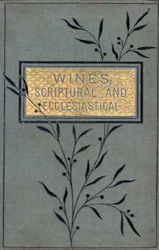 KERR, Norman (Norman Shanks), 1834-1899 : WINES : SCRIPTURAL AND ECCLESIASTICAL.