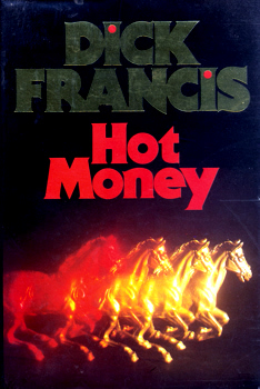 FRANCIS, Dick (Richard Stanley), 1920-2010 : HOT MONEY.