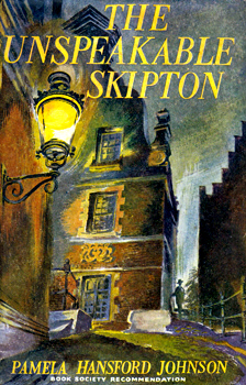 JOHNSON, Pamela Hansford, 1912-1981: THE UNSPEAKABLE SKIPTON.