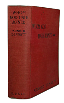 BENNETT, Arnold (Enoch Arnold), 1867-1931 : WHOM GOD HATH JOINED.