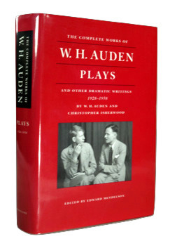 AUDEN, W.H. (Wystan Hugh), 1907-1973 & ISHERWOOD, Christopher : PLAYS AND OTHER DRAMATIC WRITINGS BY W. H. AUDEN : 1928-1938.