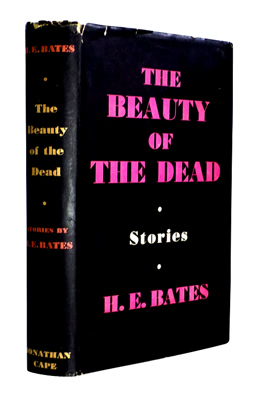BATES, H.E. (Herbert Ernest), 1905-1974 : THE BEAUTY OF THE DEAD AND OTHER STORIES.