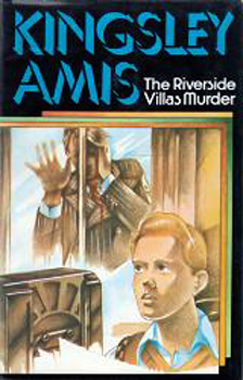 AMIS, Kingsley (Sir Kingsley William), 1922-1995 : THE RIVERSIDE VILLAS MURDER.