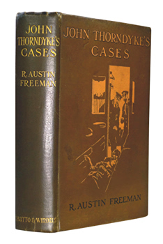 FREEMAN, R. Austin (Richard Austin), 1862-1943 : JOHN THORNDYKE'S CASES. RELATED BY CHRISTOPHER JERVIS, M.D. AND EDITED BY R. AUSTIN FREEMAN ...