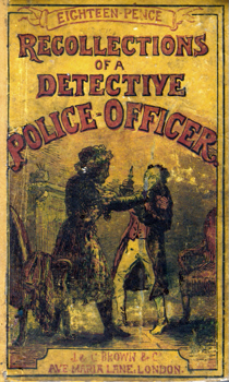 """WATERS"" – [RUSSELL, William, 1805?-1876?] : RECOLLECTIONS OF A DETECTIVE POLICE-OFFICER."