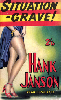 """JANSON, Hank"" – [FRANCES, Stephen Daniel, 1917-1989] : [SWEETHEART, HERE'S YOUR GRAVE] SITUATION – GRAVE!"