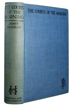 BUCHAN, John, 1875-1940 : THE COURTS OF THE MORNING.