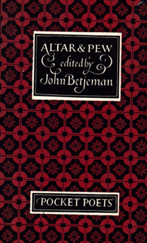 BETJEMAN, John (Sir John), 1906-1984 – editor : ALTAR AND PEW : CHURCH OF ENGLAND VERSES.