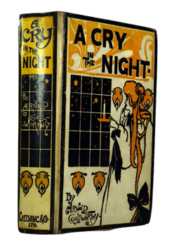 GOLSWORTHY, Arnold (Arnold Holcombe), 1865-1939 :  A CRY IN THE NIGHT : A TALE.