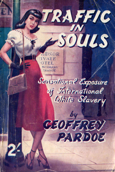PARDOE, Geoffrey (Richard Geoffrey), 1890-1953 : TRAFFIC IN SOULS.
