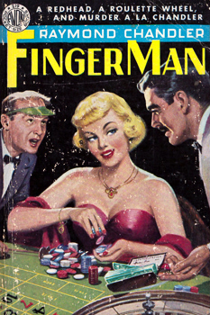CHANDLER, Raymond (Raymond Thornton), 1888-1959 : FINGER MAN AND OTHER STORIES.