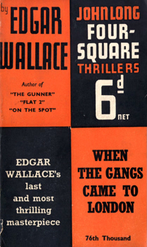 WALLACE, Edgar (Richard Horatio Edgar), 1875-1932 : WHEN THE GANGS CAME TO LONDON.