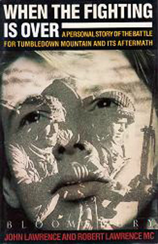 LAWRENCE, John, 1928- & LAWRENCE, Robert, 1960- : WHEN THE FIGHTING IS OVER : A PERSONAL STORY OF THE BATTLE FOR TUMBLEDOWN MOUNTAIN AND ITS AFTERMATH.