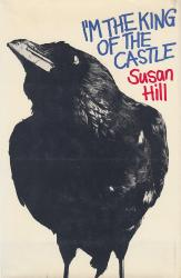 HILL, Susan, 1942- : I'M THE KING OF THE CASTLE.