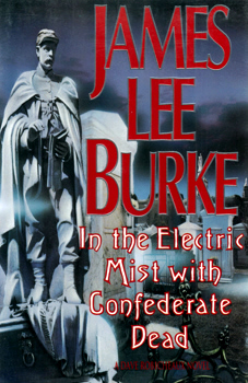 BURKE, James Lee, 1936- : IN THE ELECTRIC MIST WITH CONFEDERATE DEAD.