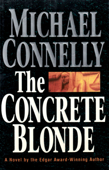 CONNELLY, Michael, 1956- : THE CONCRETE BLONDE.