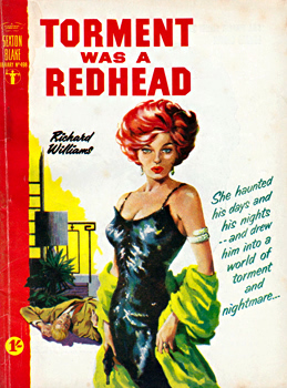 """WILLIAMS, Richard"" – [FRANCES, Stephen Daniel, 1917-1989] : TORMENT WAS A REDHEAD."
