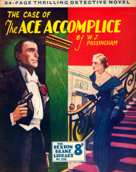 PASSINGHAM, W.J. (William John), 1897-1957 : THE CASE OF THE ACE ACCOMPLICE.