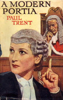 """TRENT, Paul"" – [PLATT, Edward, 1872-1946] : A MODERN PORTIA : THE ROMANCE OF A WOMAN BARRISTER."