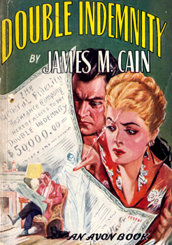 CAIN, James M. (James Mallahan), 1892-1977 : DOUBLE INDEMNITY.