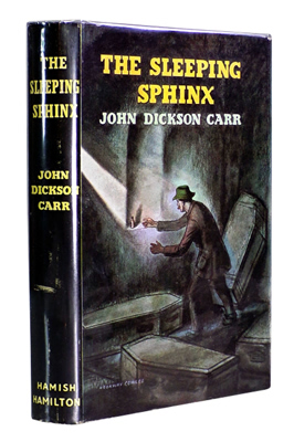 CARR, John Dickson, 1906-1977 : THE SLEEPING SPHINX : A DR FELL DETECTIVE STORY.