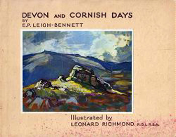 LEIGH-BENNETT, E.P. (Ernest Pendarves), 1882-1937 : DEVON AND CORNISH DAYS.