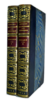 [CHALLICE, Annie Emma Armstrong, 1821-1875] : HEROES, PHILOSOPHERS, AND COURTIERS OF THE TIME OF LOUIS XVI.