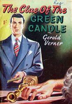 """VERNER, Gerald"" – [PRINGLE, John Robert Stuart, 1897-1980] : THE CLUE OF THE GREEN CANDLE."