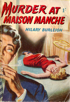 BURLEIGH, Hilary : MURDER AT MAISON MANCHE.