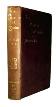 """HOPE, Anthony"" – [HAWKINS, Sir Anthony Hope, 1863-1933] : THE PRISONER OF ZENDA : BEING THE HISTORY OF THREE MONTHS IN THE LIFE OF AN ENGLISH GENTLEMAN."