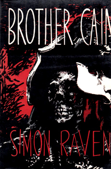 RAVEN, Simon (Simon Arthur Nöel), 1927-2001 : BROTHER CAIN.