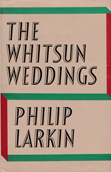 LARKIN, Philip (Philip Arthur), 1922-1985 : THE WHITSUN WEDDINGS : POEMS.