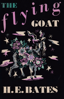 BATES, H.E. (Herbert Ernest), 1905-1974 : THE FLYING GOAT.
