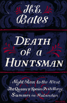 BATES, H.E. (Herbert Ernest), 1905-1974 : DEATH OF A HUNTSMAN : FOUR SHORT NOVELS.