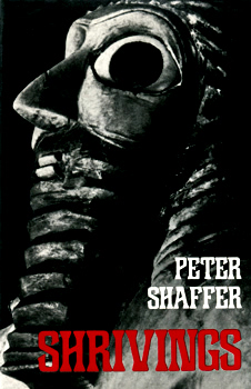 SHAFFER, Peter (Sir Peter Levin), 1926-2016 : SHRIVINGS : A PLAY IN THREE ACTS.