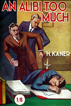 KANER, H. (Hyman), 1896-1973 : AN ALIBI TOO MUCH.