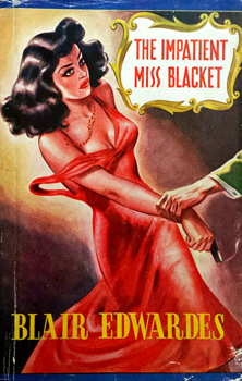 EDWARDES, Blair : THE IMPATIENT MISS BLACKET.